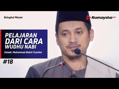 Bulughul Maram (18) : Pelajaran Dari Cara Wudhu Nabi - Ustadz M Abduh Tuasikal