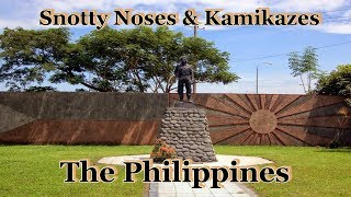 Snotty Noses & Kamikazes : The Philippines