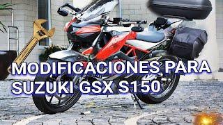 Modificaciones para la nueva SUZUKI GSX S150