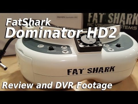 FatShark Dominator HD2 Unboxing & Review Featuring the Blade 150