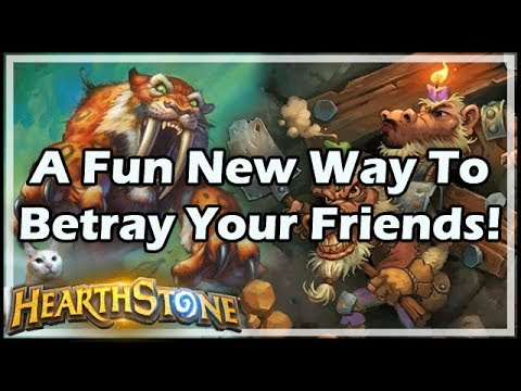 [Hearthstone] A Fun New Way To Betray Your Friends!