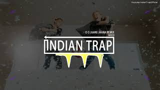 O O Jaane Jaana HIp Hop (Remix) | Latest Dj Remix Songs 2019 | Indian Trap