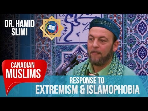 Dr. Hamid Slimi | Canadian Muslims' Response to Violent Extremism & Islamophobia