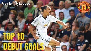 Top 10 Premier League Debut Goals | Zlatan, Lukaku, Van Nistelrooy, Rashford | Manchester United