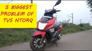 5 REASON NOT TO BUY TVS NTORQ | 5 BIGGEST  PROBLEM OF TVS NTORQ