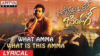 What Amma What is This Amma Lyrical | Vunnadhi Okate Zindagi Songs | Ram, Anupama, Lavanya | DSP