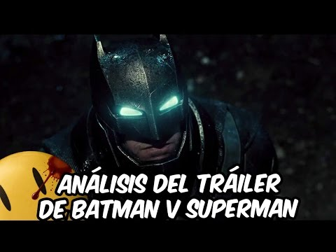 Análisis del Tráiler de Batman vs Superman | Batman v Superman: Dawn of Justice