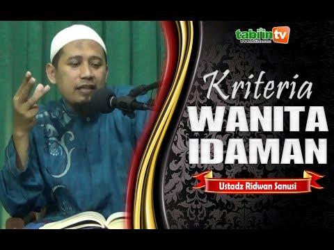 KRITERIA WANITA IDAMAN - Ustadz Ridwan Sanusi