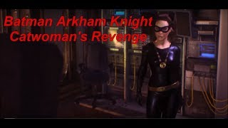 Batman Arkham Knight - Catwoman's Revenge PC Version (Full DLC TV Series Catwoman Skin)