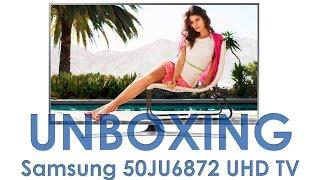 01. Samsung 50JU6872 UHD TV unboxing