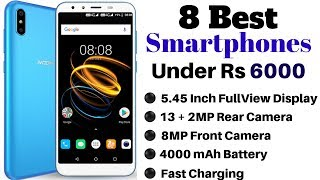 8 Best Smartphones Under Rs 6000 In India 2019 | February 2019