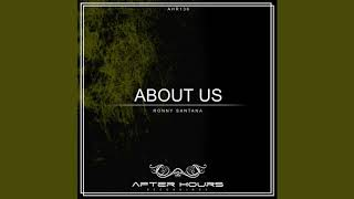 Ronny Santana - About Us (Original Mix) [Afterhours Recordings]