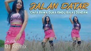 Download JALAN DATAR  (Remix Fullbass) ~ Lala Widy   |   Cinta Bawa Duka Rindu Balas Dendam Mp3/Mp4