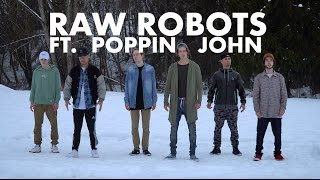Raw Robots & Poppin John | CANADA