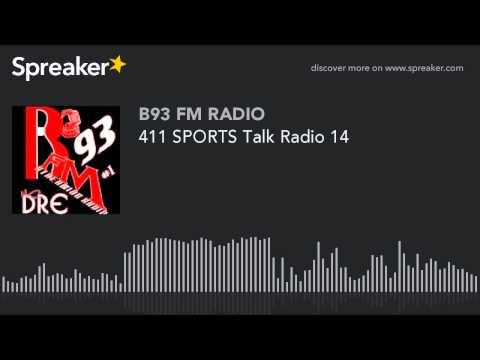 411 SPORTS Talk Radio 14 (part 4 of 13)