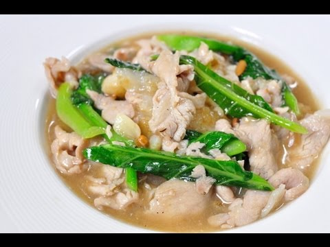 ... ] Fried Noodles with Pork in Gravy Sauce (Rad Na Moo Noom) - YouTube