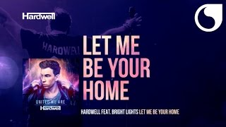 Hardwell ft. Bright Lights - Let Me Be Your Home