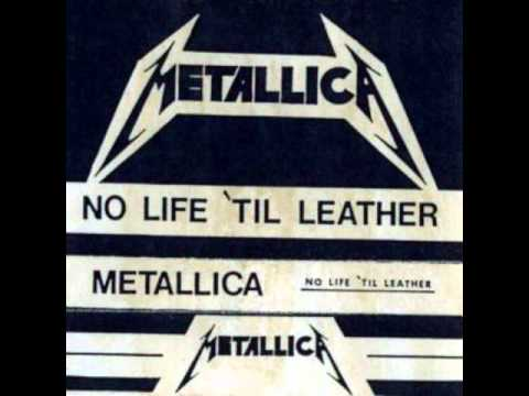 Metallica - 07-06-1982 No Life 'til Leather Demo