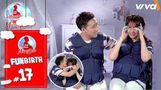 Hari Won: Cả đời làm cái gì cũng sai chỉ có cưới Trấn Thành là không sai! | Fun Birth #17