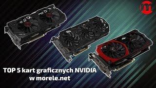 TOP 5 kart graficznych NVIDIA | w morele.net