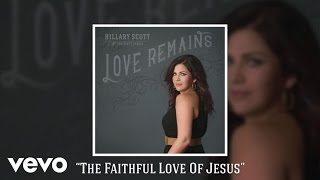 Hillary Scott The Faithful Love Of Jesus