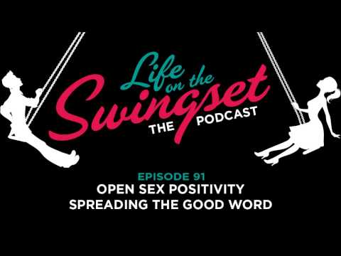Ss 91: Open Sex Positivity -- Spreading The Good Word video