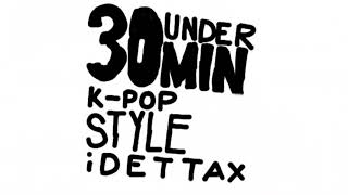 Under 30 Minutes ( simple rap beat / K-POP parody ) by iDETTAX