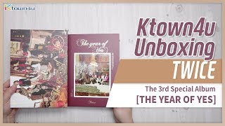 [Ktown4u Unboxing] TWICE - 3rd Special [The Year of Yes] 트와이스 トゥワイス 언박싱 KPOP