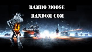 Rambo Moose | Battlefield 3 Gameplay/Commentary | by WhiteMoose