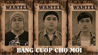 Phim Hài 2018 Băng Cướp Chợ Mới - A Chề, Sơn Keo, Lắc Kêu
