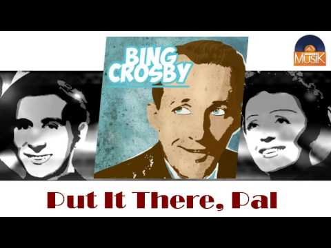 Bing Crosby - Put It There, Pal