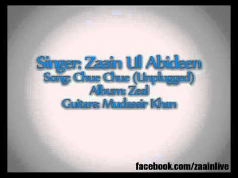 Zaain ul Abideen - Chue Chue (Unplugged) HQ Audio