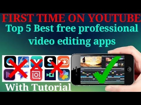 Top 5 best free video editing apps with tutorials