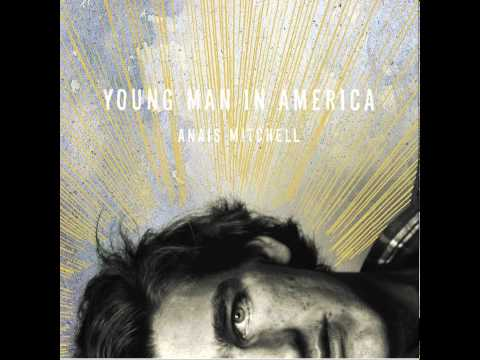Anais Mitchell - He Did