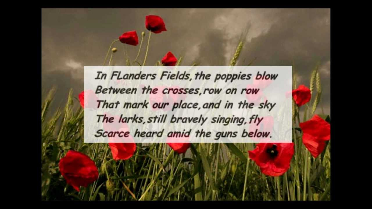 """war poems the soldier , in flanders field and disabled essay He was motivated by the red poppy as a symbol of the sacrifice made by the soldiers, so he wrote: """"in flanders fields"""" the poem became a hit around the world after mccrae died of pneumonia and meningitis in 1918, he was buried in a military cemetery near calais, which made him one of the ones he had written about in his poem mccrae's poem has bound the red poppy."""