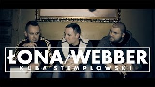 WYWIAD | KUBA STEMPLOWSKI x ŁONA/WEBBER