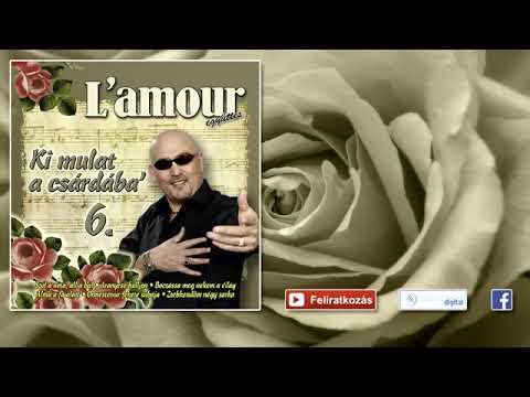 ♫ L'amour - Szárnya a madárnak | Lakodalmas, mulatós dalok |