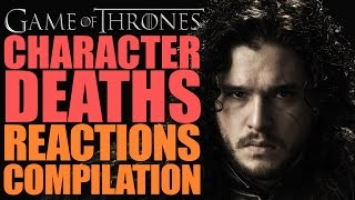 Game of Thrones | Character Deaths Reactions Compilation