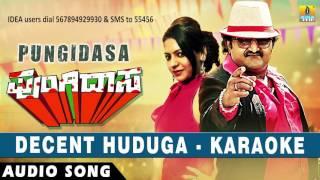 Pungidasa - Decent Huduga (Karaoke) | Audio Song | Komal Kumar, Aasma Badar | Emil