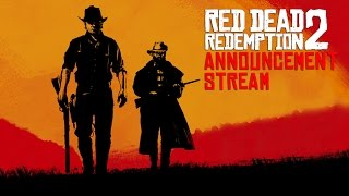Red Dead Redemption 2 Announcement Livestream (Trailer at 11am EDT)