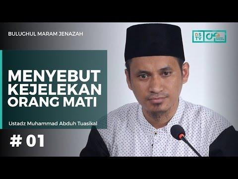 Bulughul Maram Jenazah #01   Menyebut Kejelekan Orang Mati   Ustadz M Abduh Tuasikal