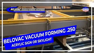Belovac Vacuum forming .250 Acrylic Sign or Skylight