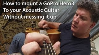 How to Mount a GoPro Camera on your Guitar