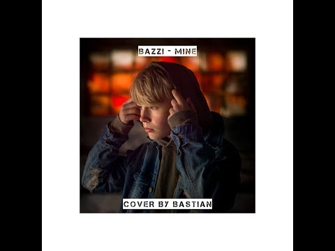 Bazzi Mine - cover by Bastian