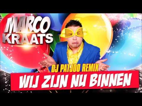 Marco Kraats - Wij Zijn Nu Binnen (DJ Patjoo Remix)