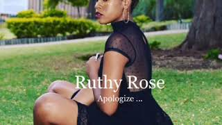 Ruthy Rose _Apologize...