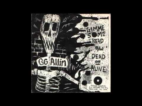 Gg Allin - Gimmie Some Head