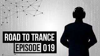Road To Trance • Episode 019