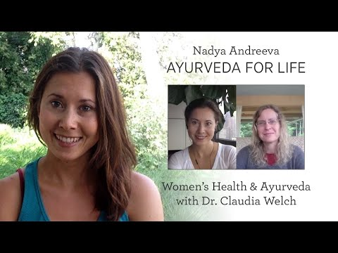 Women's Health & Ayurveda with Dr. Claudia Welch