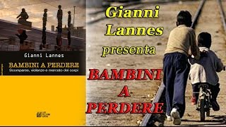 Gianni Lannes.  BAMBINI A PERDERE